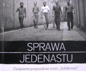 Andrzej Friszke, Sprawa jedenastu. Uwięzienie przywódców NSZZ