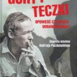 Patryk Pleskot, Góry i teczki: opowieść człowieka umiarkowanego. Biografia mówiona Andrzeja Paczkowskiego, Warszawa 2019